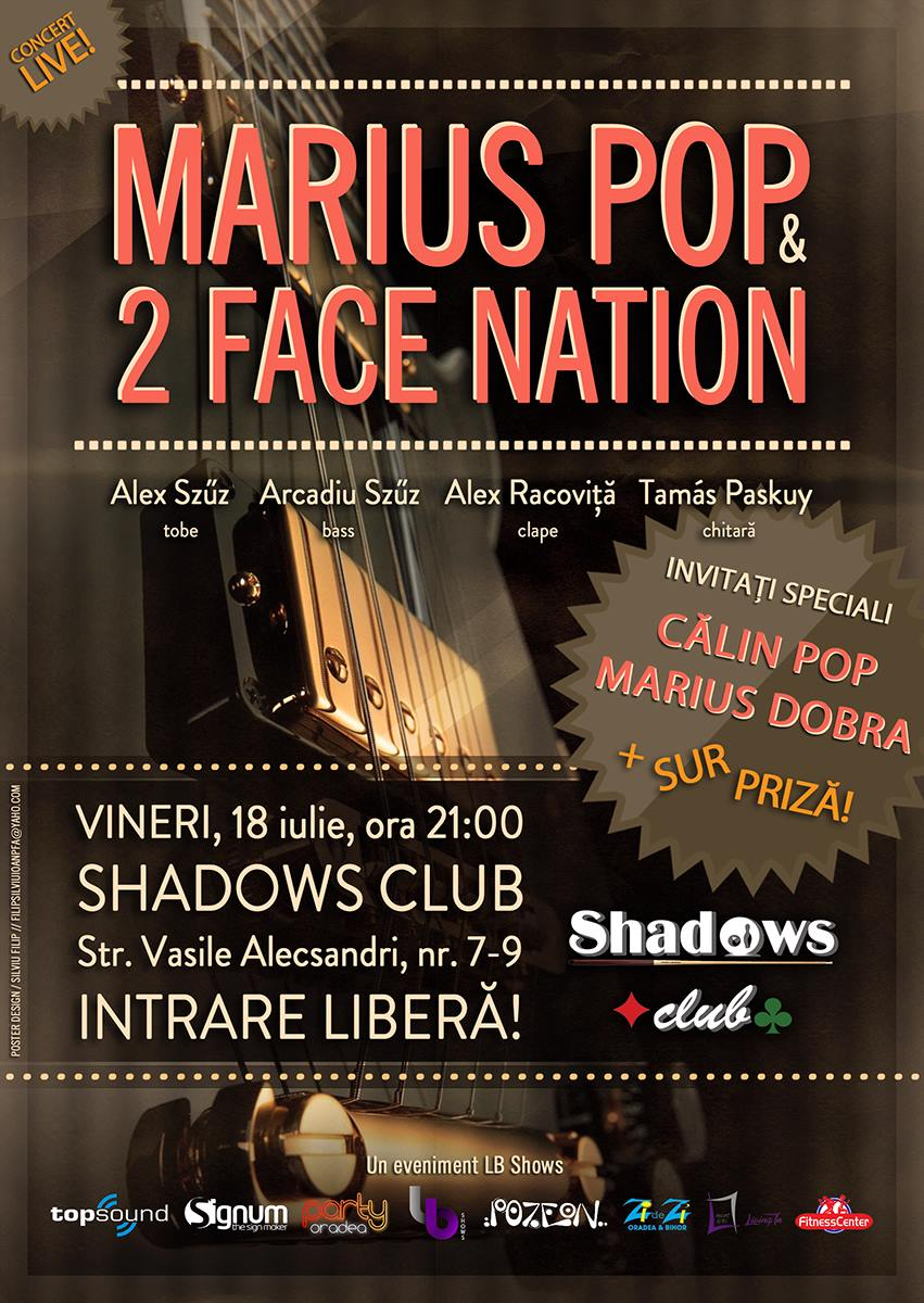 Concert Marius Pop, 2 face nation şi invitaţi speciali la clubul Shadows #1